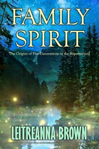 Family Spirit: The Origins of Five Generations of the Supernatural